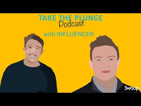 Influencer – Ben Jeffries | Take The Plunge Podcast