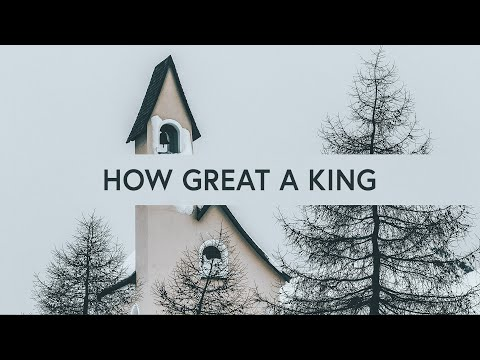 How Great A King