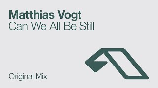 Matthias Vogt - Can We All Be Still feat. Pete Josef