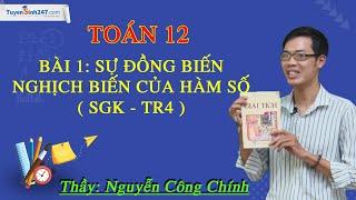 Sự đồng biến, nghịch biến của hàm số (SGK - Tr4) – Môn Toán 12 – Thầy Nguyễn Công Chính