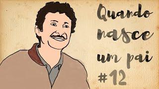 Websérie Quando Nasce Um Pai #12 (Victor Farat)
