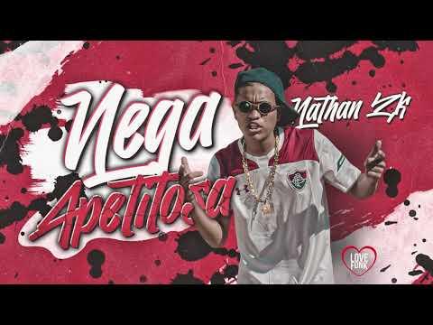 MC Nathan ZK - Nega Apetitosa (Áudio Oficial) DJ GM