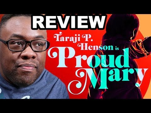 PROUD MARY – Movie Review and Sony Rant (Black Nerd)