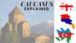 The Caucasus Region Explained