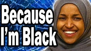 Ilhan Omar is Easy Target Because