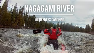 Nagagami River: Northern Ontario Wilderness Canoeing