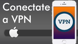 Cómo conectarse a VPN desde iphone ipad ipod IOS 7