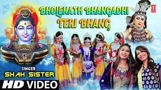 Bholenath Bhangadhi Teri Bhang I SHAH SISTER I New Latest Shiv Bhajan I Full HD Video Song