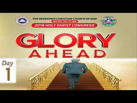 RCCG 2018 HOLY GHOST CONGRESS_ #Day1