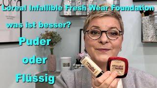 Loreal Infaillible 24H Fresh Wear Foundation | Puder oder Flüssig | was ist besser?
