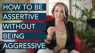 How To Be Assertive Without Being Aggressive  - Esther Perel