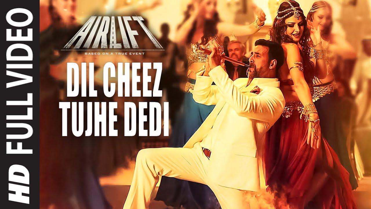 Dil Cheez Tujhe Dedi - Ankit Tiwari - Arijit Singh - Airlift songs