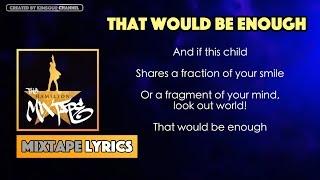 The Hamilton Mixtape - That Would Be Enough Music Lyrics