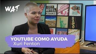 """""""Contar en Youtube mis problemas de ansiedad me ayudó a superarlos"""" con Xuri Fenton"""