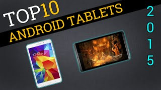 Top Ten Android Tablets 2015 | Best Tablet Review