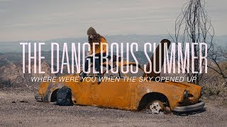 The Dangerous Summer - Where Were You When The Sky Opened Up (Official Music Video)