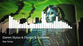 [Hardcore] Darren Styles & Dougal & Gammer - Stay Young