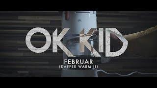 OK KID   Februar (Kaffee Warm 2)