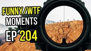 PUBG: Funny & WTF Moments Ep. 204