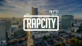 Juice WRLD - I'm Still (Lyrics)