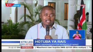 Hotuba ya Rais: Rais Uhuru kutoa mpangilio wake na pia kuzungumza kuhusu ajenda zake nne
