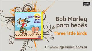 Bob Marley para bebes – Three little birds