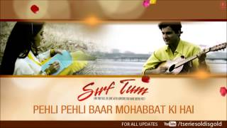Pehli Pehli Baar Mohabbat Ki Hai Full Song (Audio)   Sirf Tum   Sanjay Kapoor, Priya Gill