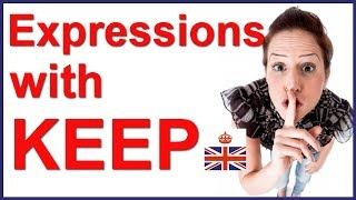 English expressions with KEEP - English vocabulary lesson