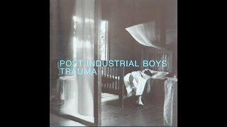 Post Industrial Boys - Trauma [Full Album]