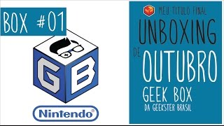 Nova caixa! Unboxing Geekbox Geekster Brasil Outubro