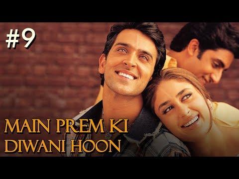 Main Prem Ki Diwani Hoon Full Movie | Part 9/17 | Hrithik, Kareena | Hindi Movies