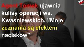 """Agent Tomek o kulisach operacji ws. Kwaśniewskich. """"Moje zeznania są efektem nacisków"""""""