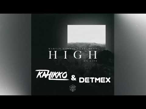 Martin Garrix Feat Bonn High On Life Kahikko Amp Detmex Remix