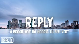 A Boogie Wit Da Hoodie   Reply (Lyrics) Ft. Lil Uzi Vert