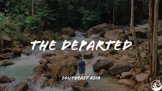 preview picture of video 'The Departed | Southeast Asia'