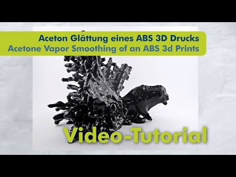 3d Druck glatt machen - Aceton  Glättung ABS 3d Drucke - Acetone Vapor Smoothing ABS Print