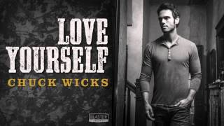 Chuck Wicks - Love Yourself (Official Audio Track)