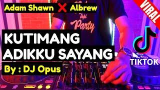 DJ KUTIMANG ADIKKU SAYANG IPANK TIK TOK VIRAL 2021 - DJ KAU TELAH DEWASA REMIX