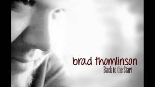 Brad Thomlinson - Welcome To My Life