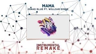 Jonas Blue   Mama Ft. William Singe (Aldy Waani Instrumental Remake)