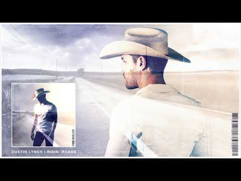Dustin Lynch - Ridin' Roads (Official Audio) - Dustin Lynch