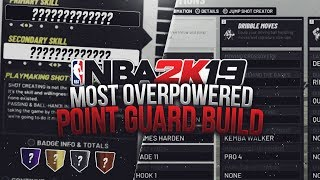 *NEW* NBA 2K19 MOST OVERPOWERED POINT GUARD BUILD! HOW TO CREATE A 99 OVERALL GOD IN MYPARK!