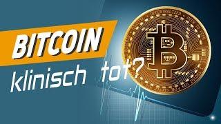 Bitcoin in der Todesspirale? Ist der Bitcoin klinisch tot?