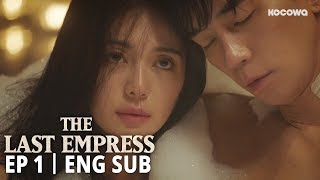 """I know that you never sleep with the same woman more than once"" [The Last Empress Ep1]"