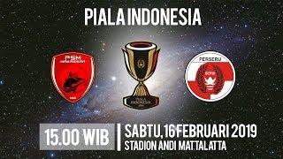 Sedang Berlangsung! Live Streaming Piala Indonesia PSM Makassar Vs Perseru Serui