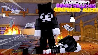 Minecraft BENDY AND THE INK MACHINE KILLS HIS GIRLFRIEND ALICE ANGEL???- BABY LEAH