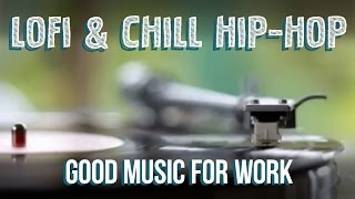 Music For Work   LoFi & Chill Hip-Hop Mix   WM Collection #011