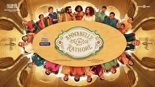Annabelle Rathore Trailer