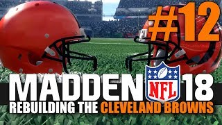 Madden 18 Browns Rebuild - Part 12 - THE RENEWED BATTLE OF OHIO! (Week 12 vs Bengals)