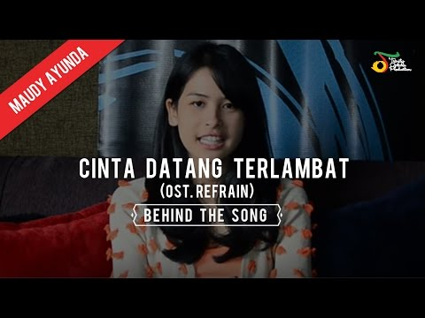 Maudy Ayunda - Cinta Datang Terlambat (OST. Refrain) | Behind The Song - Trinity Optima Production